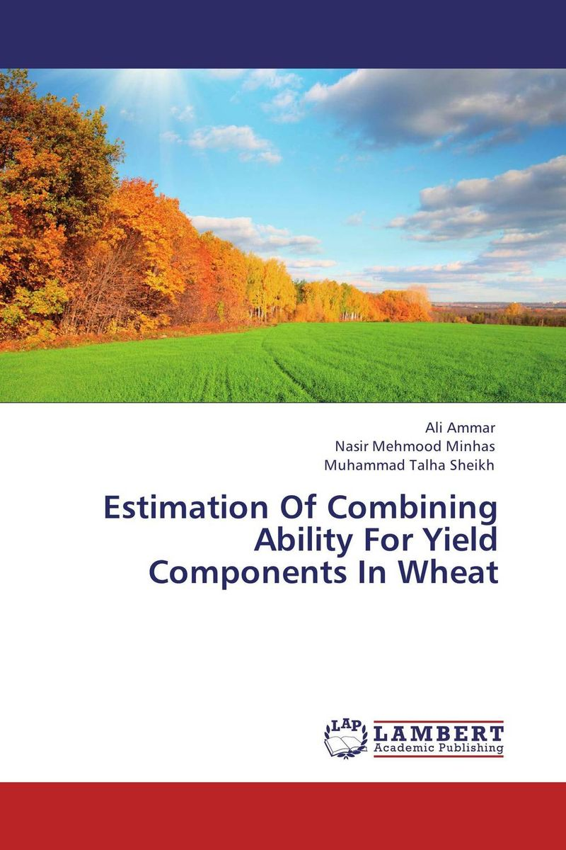 Estimation Of Combining Ability For Yield Components In Wheat purnima sareen sundeep kumar and rakesh singh molecular and pathological characterization of slow rusting in wheat