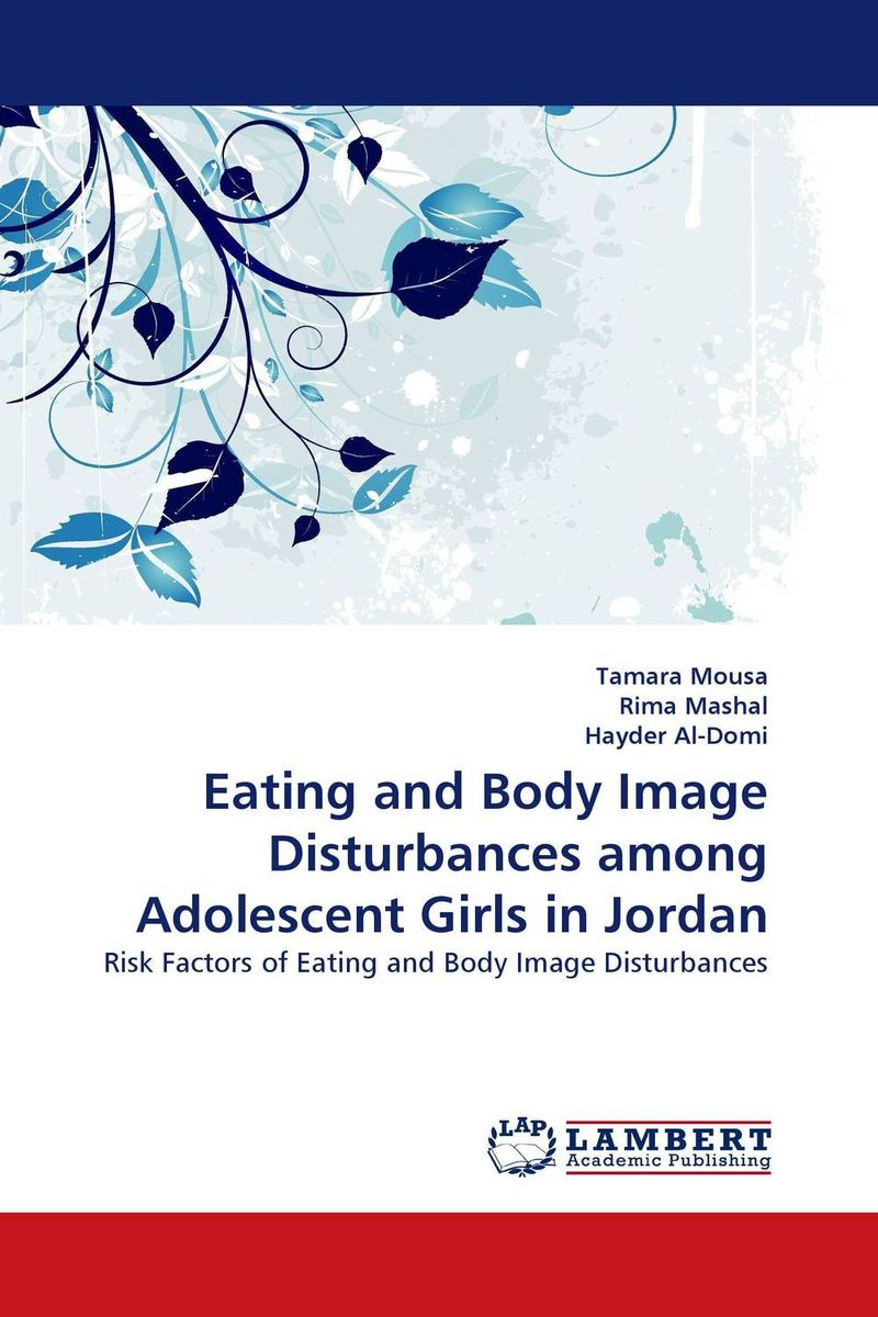 Eating and Body Image Disturbances among Adolescent Girls in Jordan anneke scheepers dublin s image among the dutch market