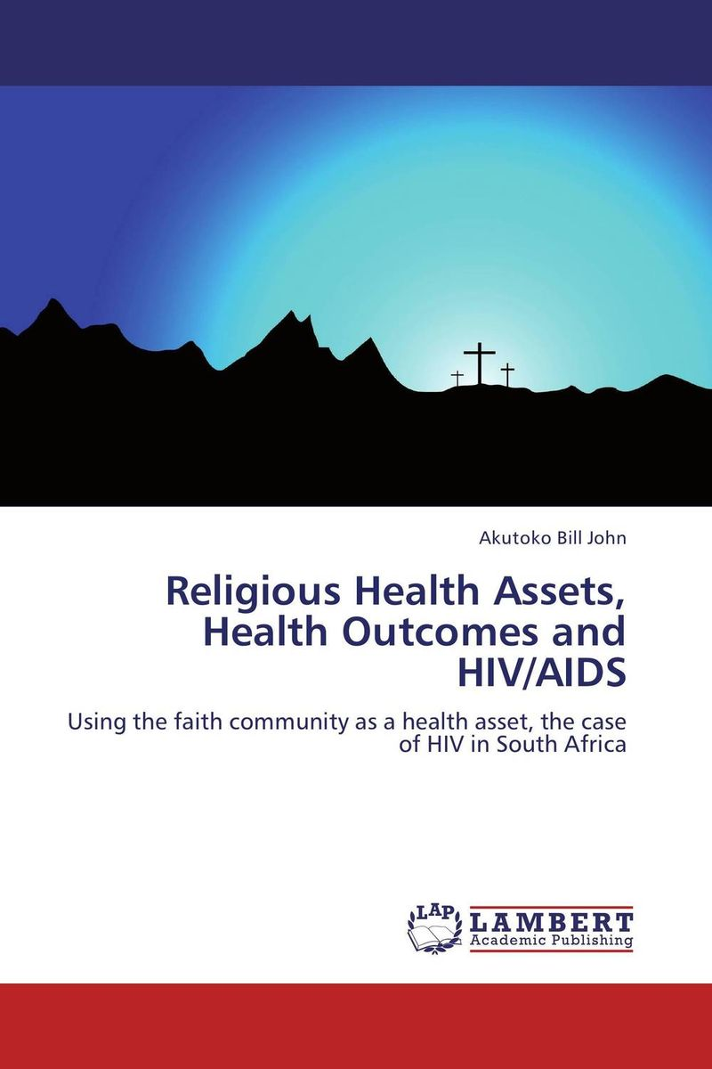 Religious Health Assets, Health Outcomes and HIV/AIDS community health care program assets