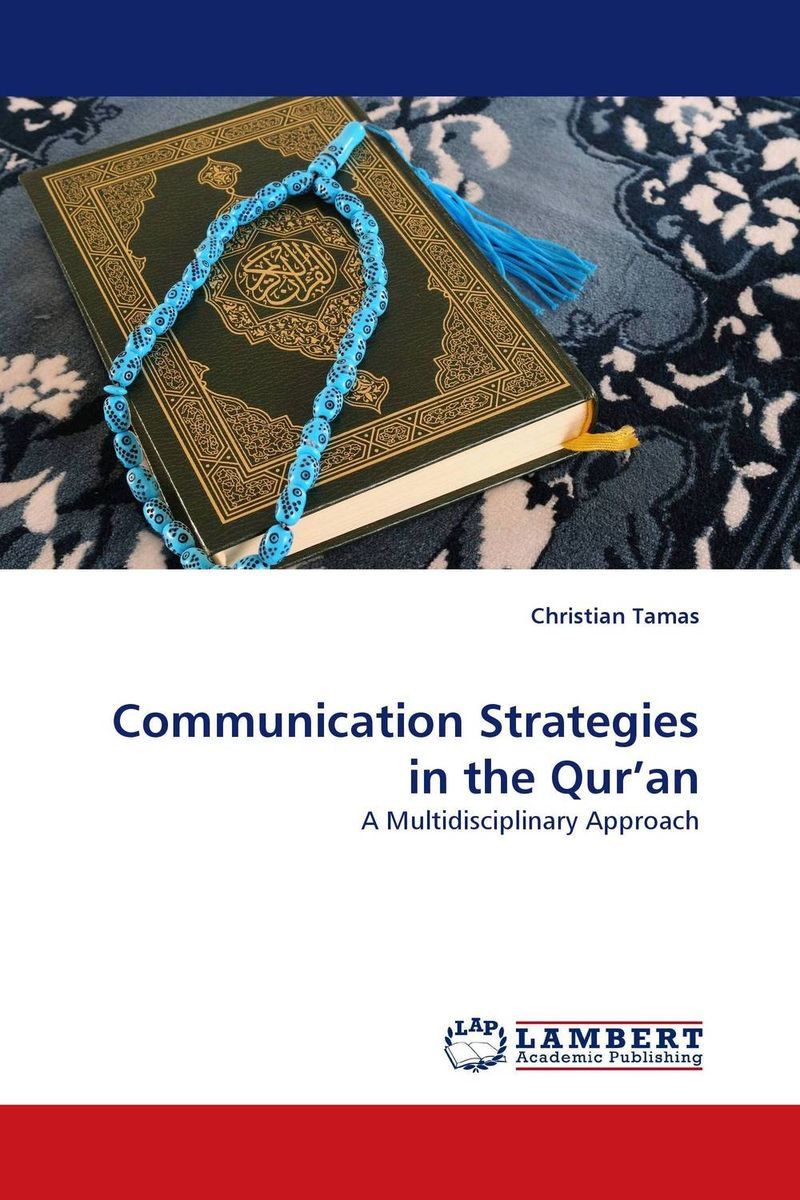 Communication Strategies in the Qur''an a cognitive semantics of translating metonyms in the glorious qur an