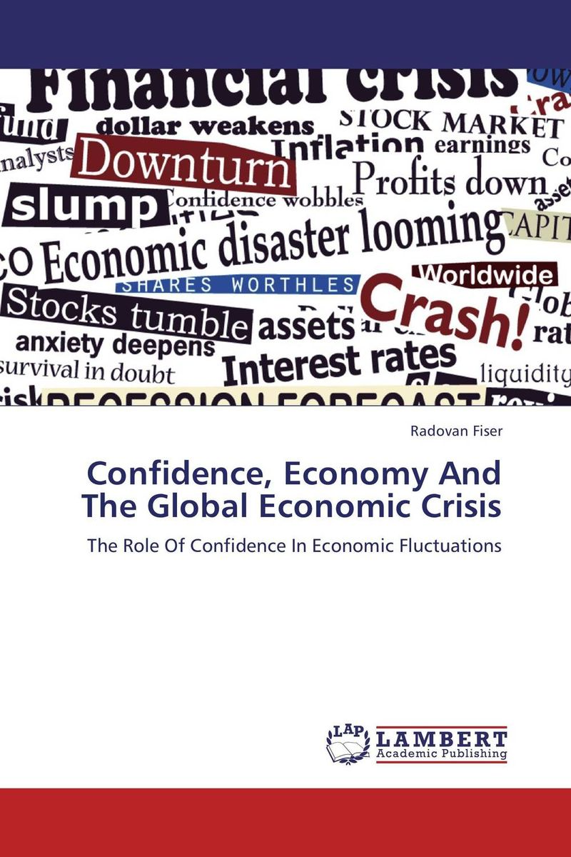 Confidence, Economy And The Global Economic Crisis see yan lin the global economy in turbulent times