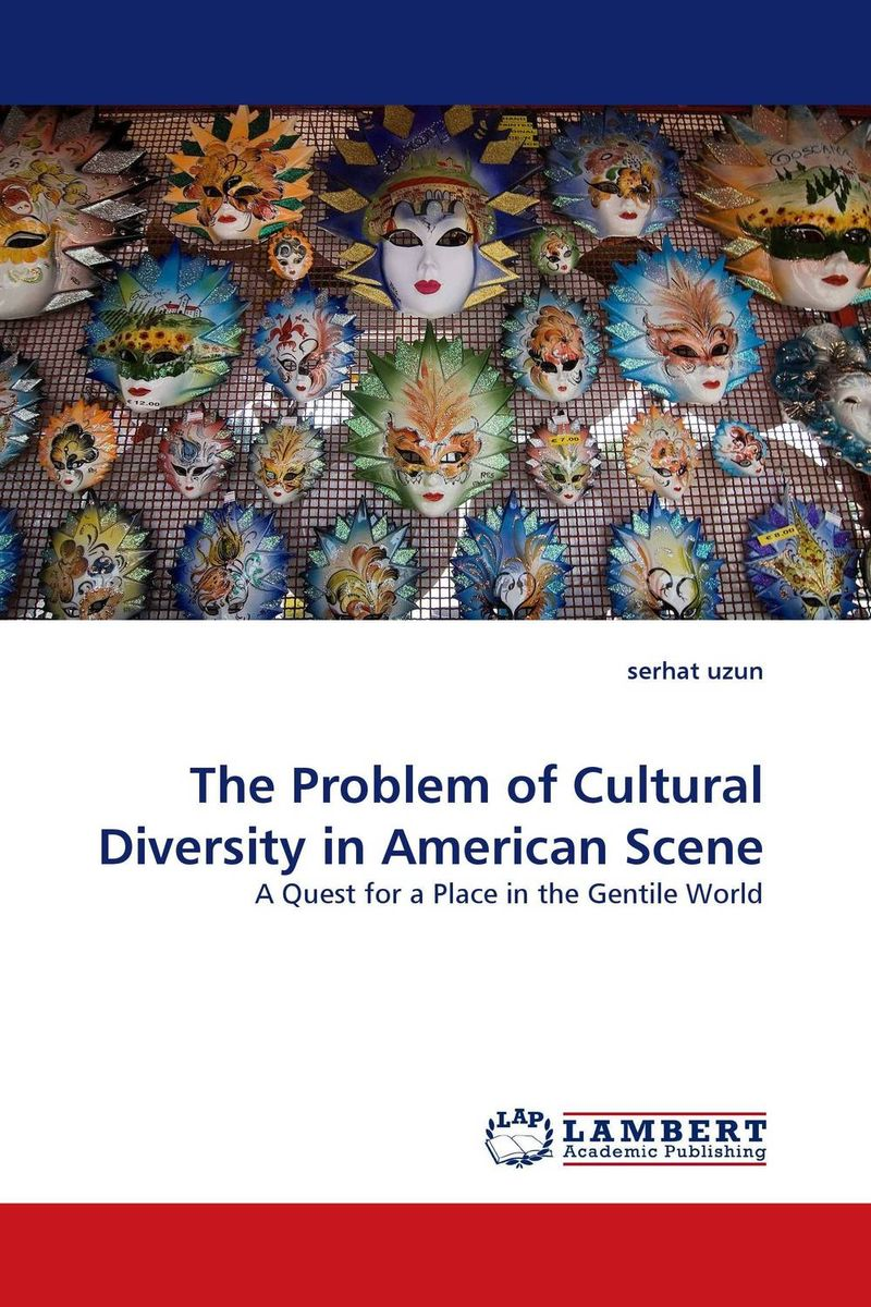 The Problem of Cultural Diversity in American Scene the identity of the i of the confessions of jeremiah