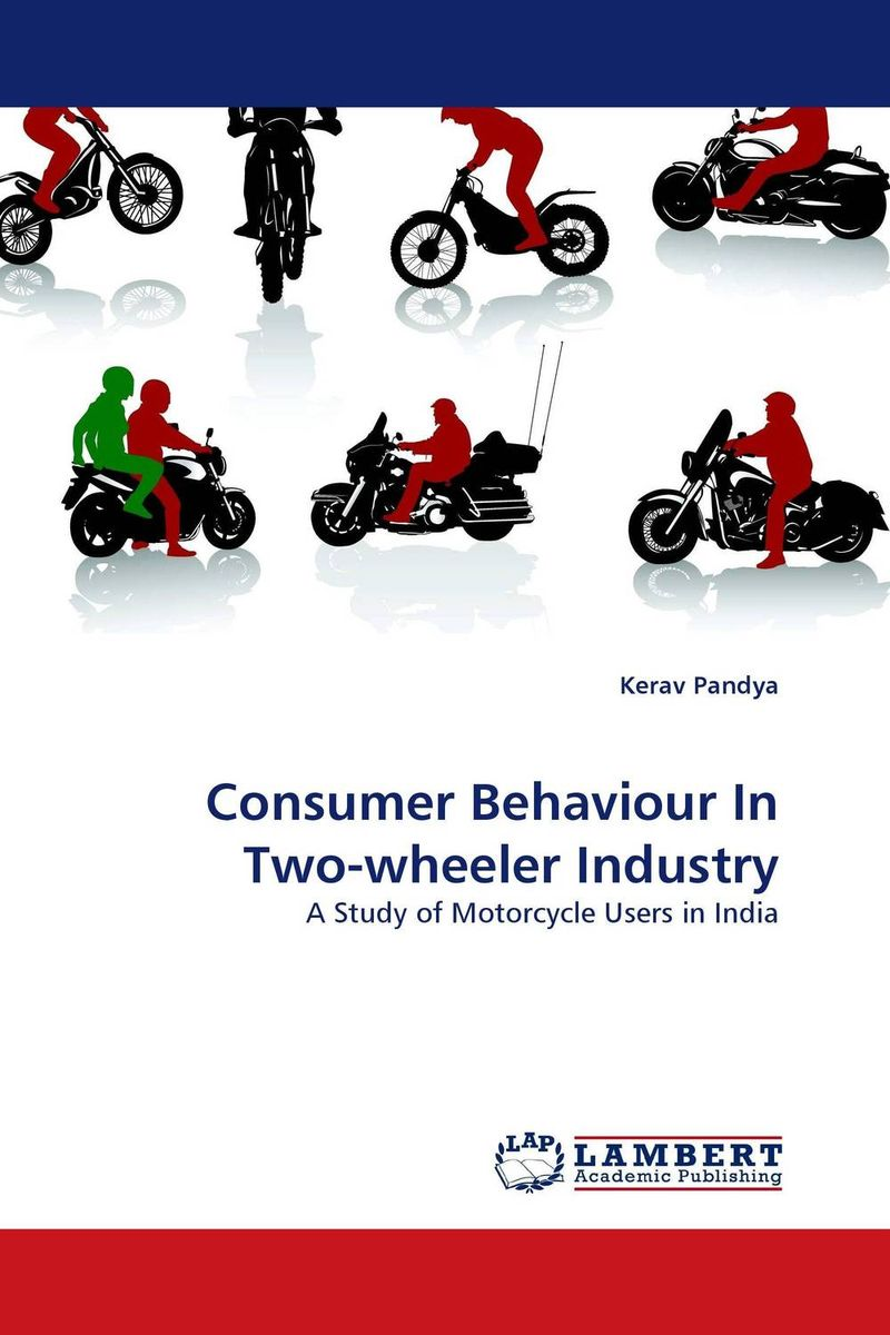 Consumer Behaviour In Two-wheeler Industry ripudaman singh gurkamal singh and amandeep kaur brea indian consumer behaviour