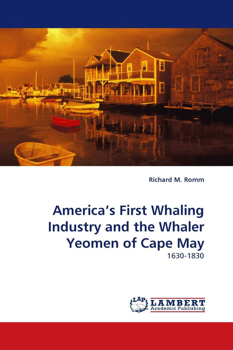 America''s First Whaling Industry and the Whaler Yeomen of Cape May