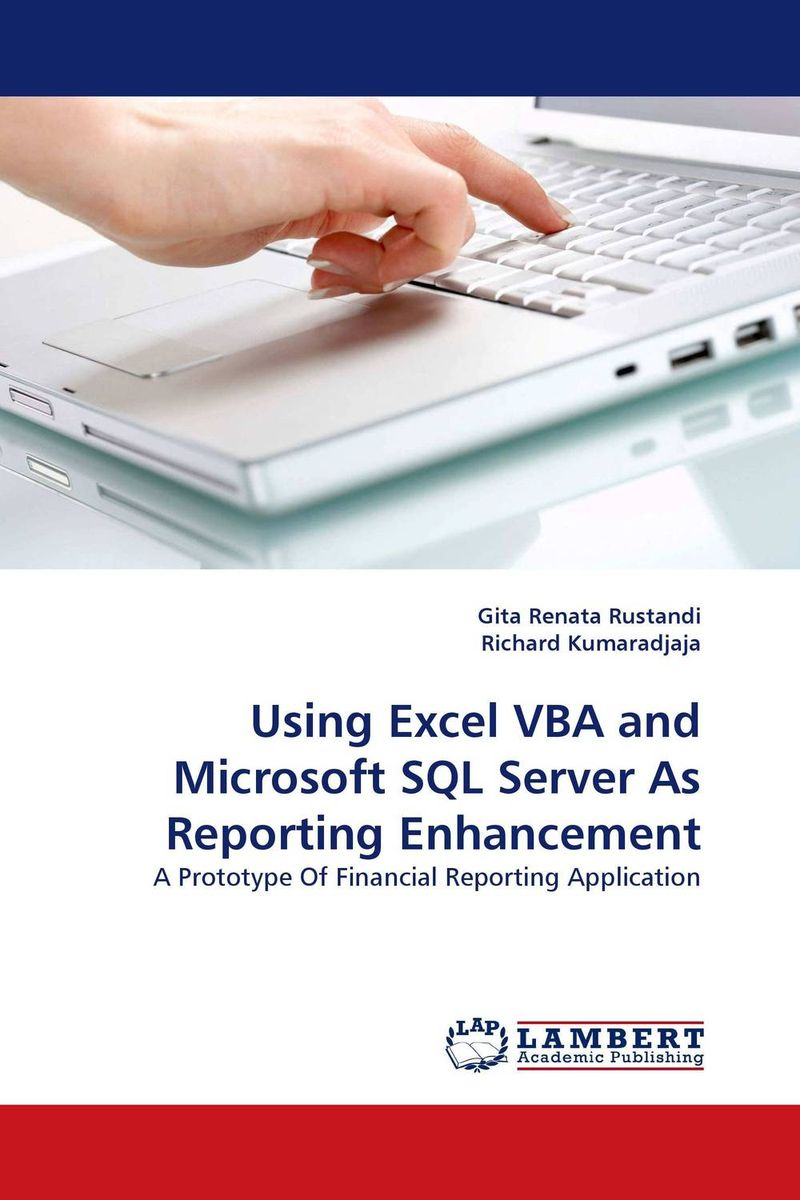 Using Excel VBA and Microsoft SQL Server As Reporting Enhancement excel vba基础入门(第2版)(附光盘1张)