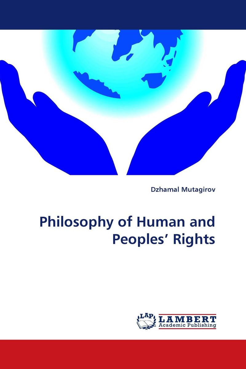 Philosophy of Human and Peoples'' Rights documents of the african commission on human and peoples rights volume ii 1999 2007