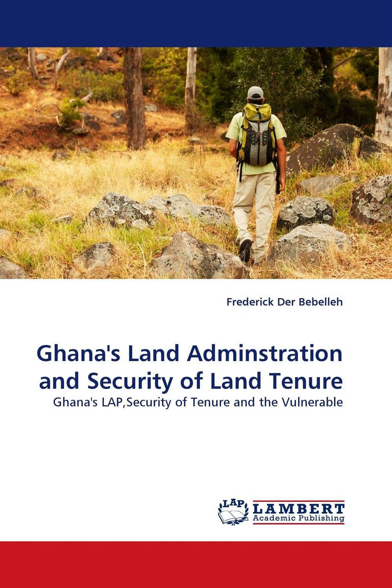 Ghana''s Land Adminstration and Security of Land Tenure