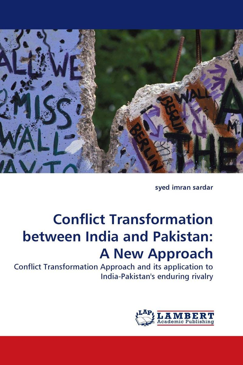 Conflict Transformation between India and Pakistan: A New Approach uzma rehman sufi shrines and identity construction in pakistan