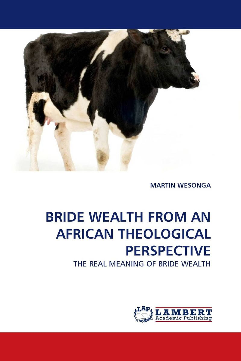 BRIDE WEALTH FROM AN AFRICAN THEOLOGICAL PERSPECTIVE happy is the bride