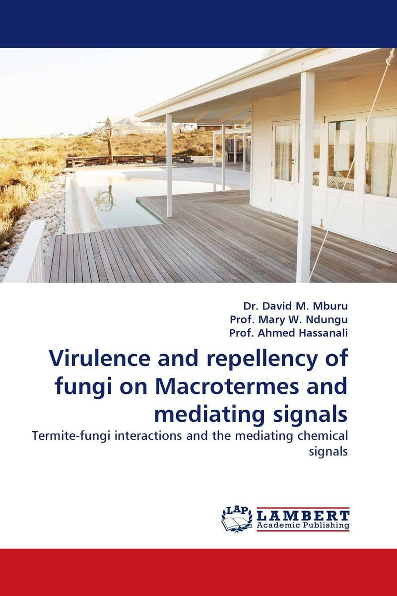 Virulence and repellency of fungi on Macrotermes and mediating signals dr david m mburu prof mary w ndungu and prof ahmed hassanali virulence and repellency of fungi on macrotermes and mediating signals