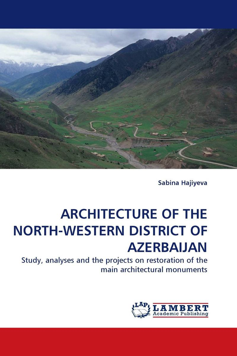 ARCHITECTURE OF THE NORTH-WESTERN DISTRICT OF AZERBAIJAN cultural heritage landscapes in the srinagar district of j