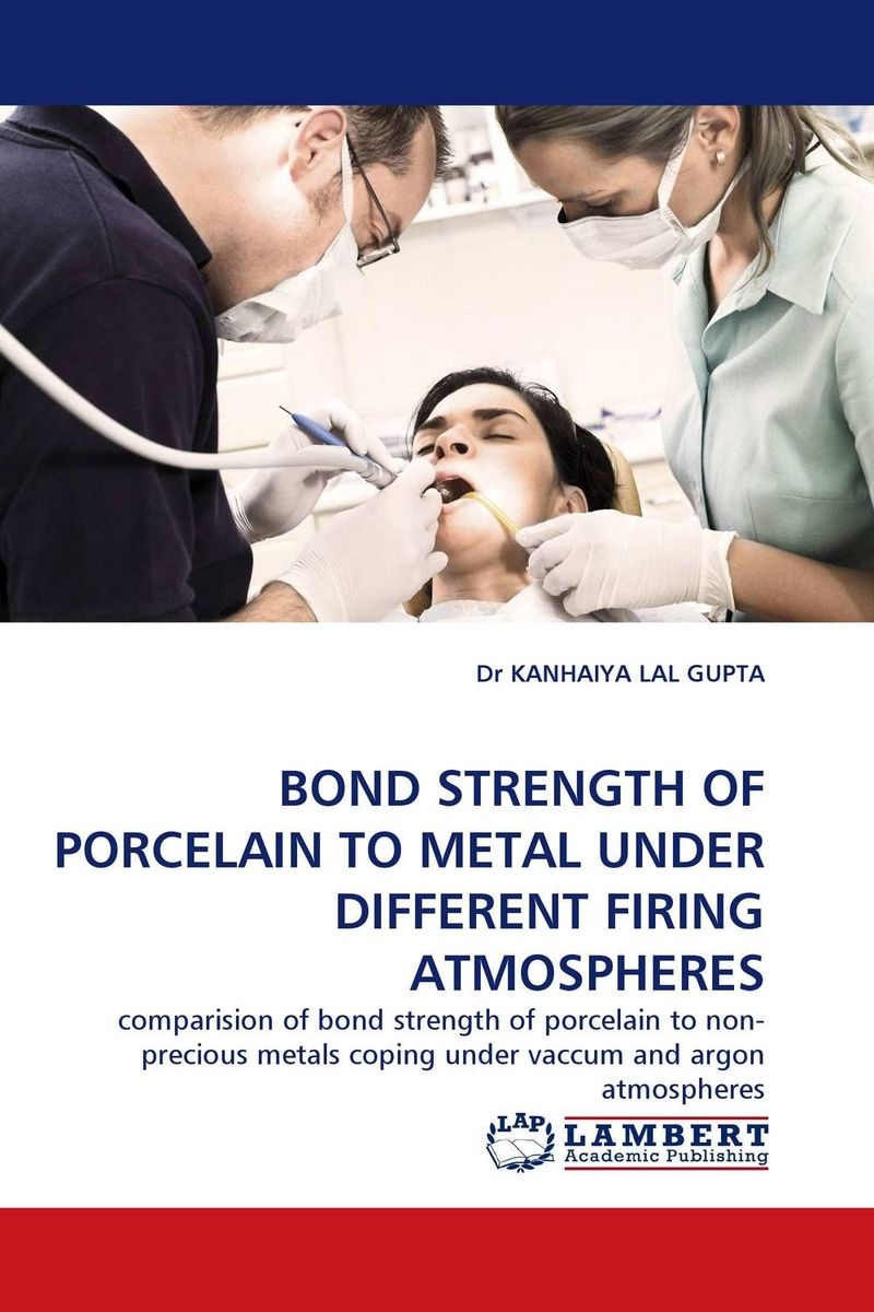 BOND STRENGTH OF PORCELAIN TO METAL UNDER DIFFERENT FIRING ATMOSPHERES