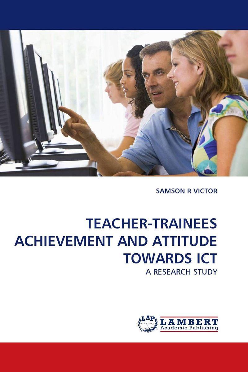 TEACHER-TRAINEES ACHIEVEMENT AND ATTITUDE TOWARDS ICT edward fry b the reading teacher s book of lists