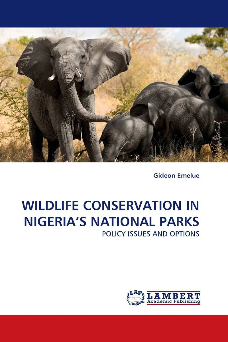 WILDLIFE CONSERVATION IN NIGERIA''S NATIONAL PARKS