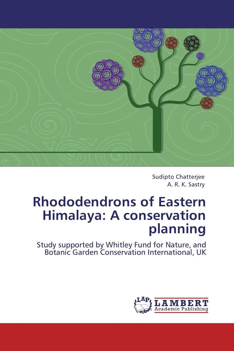Rhododendrons of Eastern Himalaya: A conservation planning business research in arunachal pradesh india volume ii