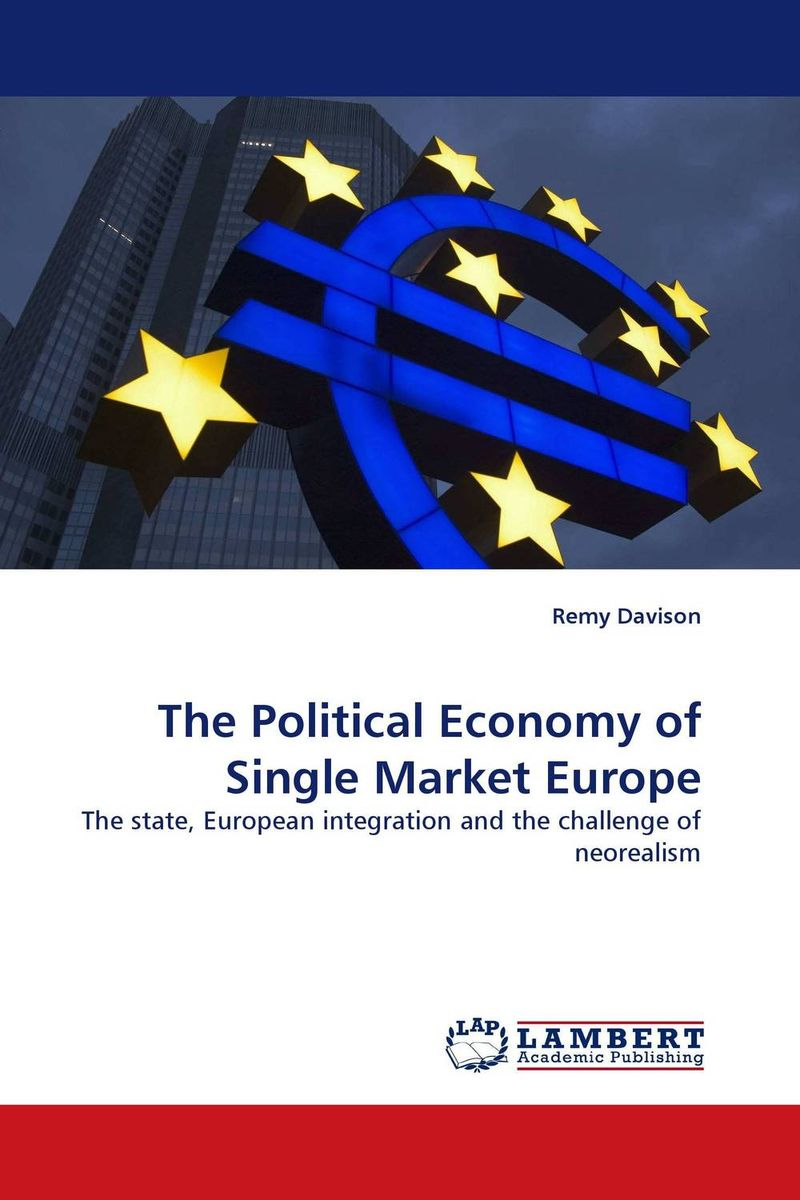 The Political Economy of Single Market Europe the original single in europe and america 2015