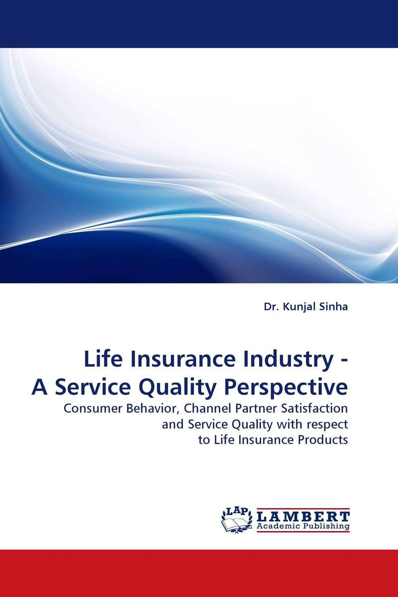 Life Insurance Industry - A Service Quality Perspective all we shall know