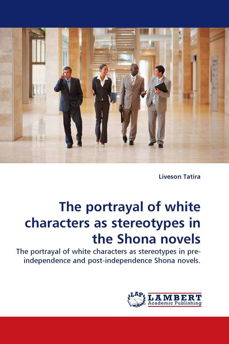The portrayal of white characters as stereotypes in the Shona novels seeing things as they are