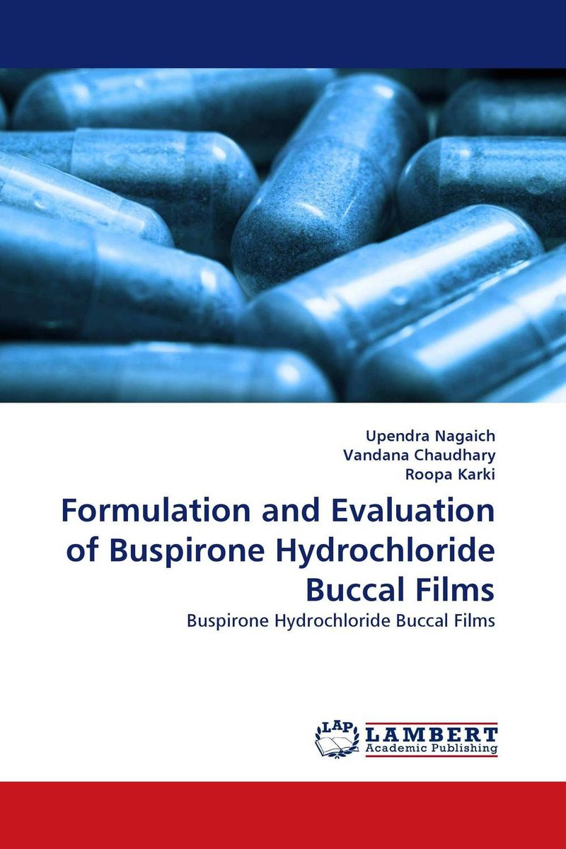 Formulation and Evaluation of Buspirone Hydrochloride Buccal Films amita yadav kamal singh rathore and geeta m patel formulation evaluation and optimization of mouth dissolving tablets