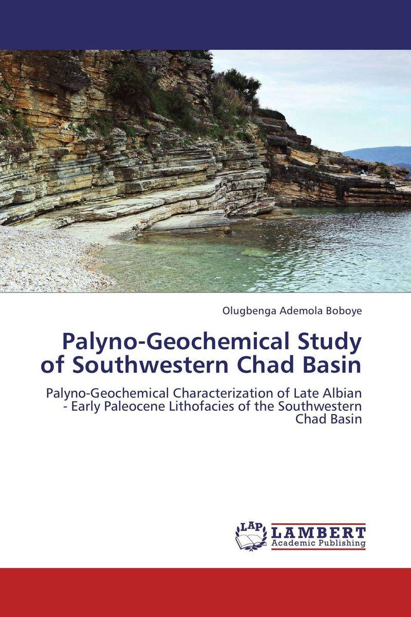 Palyno-Geochemical Study of Southwestern Chad Basin olugbenga ademola boboye palyno geochemical study of southwestern chad basin