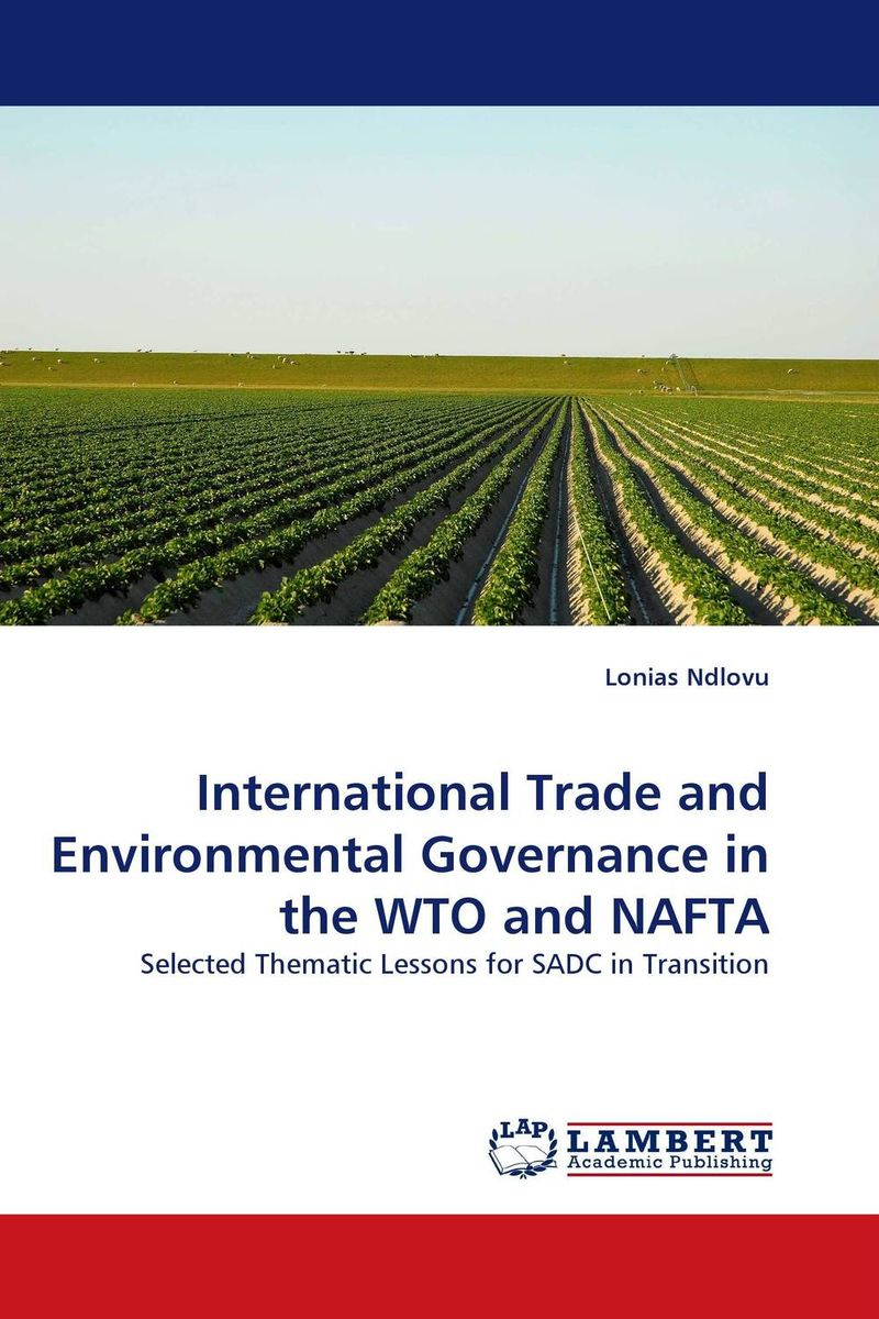 International Trade and Environmental Governance in the WTO and NAFTA