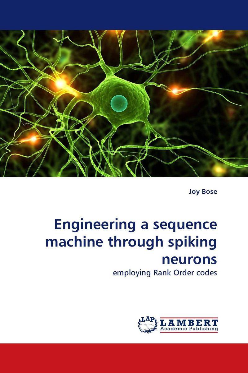 купить Engineering a sequence machine through spiking neurons недорого