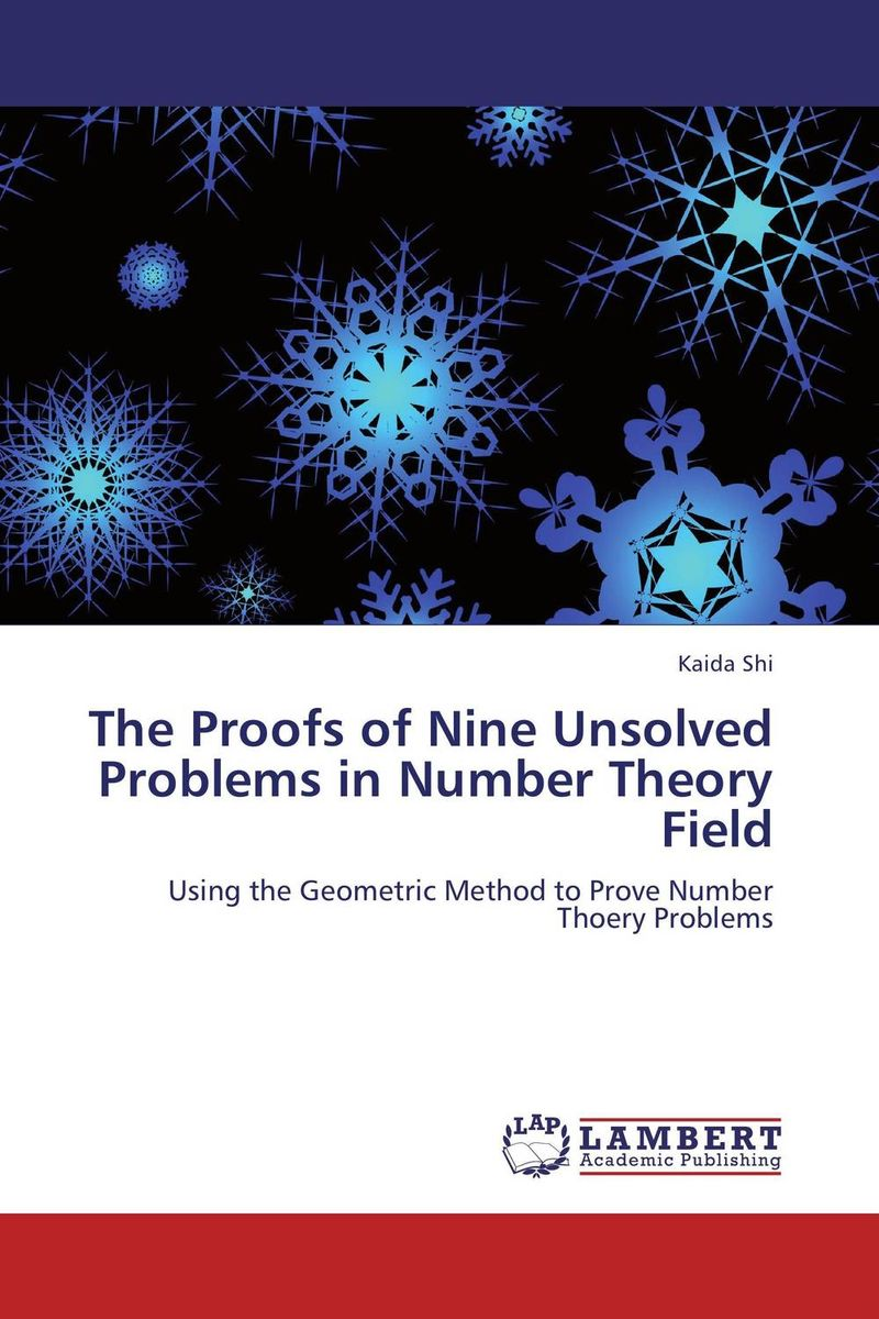 The Proofs of Nine Unsolved Problems in Number Theory Field set theory an introduction to independence proofs