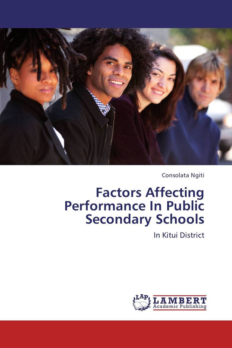 Factors Affecting Performance In Public Secondary Schools leadership and performance in public secondary schools in kenya