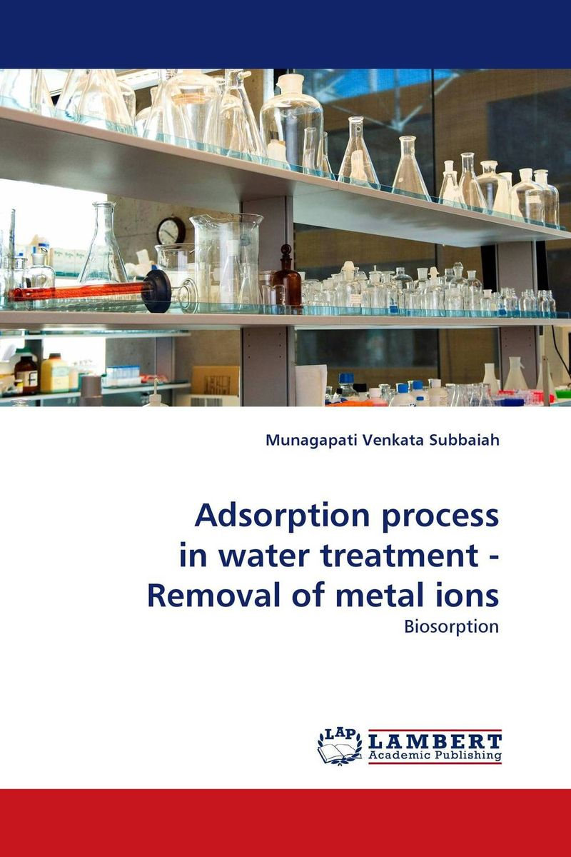 Adsorption process in water treatment - Removal of metal ions rakesh kumar amrit pal singh and sangeeta obrai computational and solution studies of cu ii ions with podands