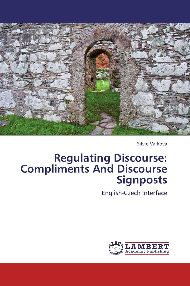 Regulating Discourse: Compliments And Discourse Signposts communities of discourse – ideology