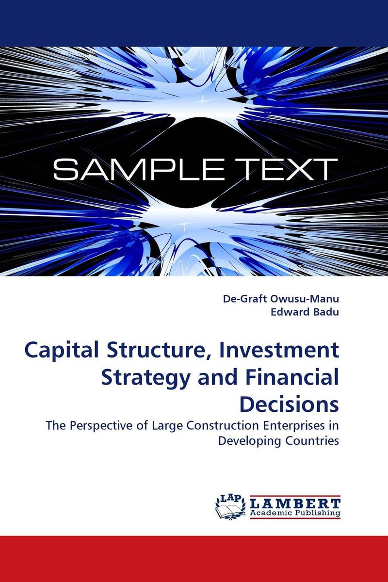 Capital Structure, Investment Strategy and Financial Decisions i manev social capital and strategy effectiveness an empirical study of entrepreneurial ventures in a transition economy