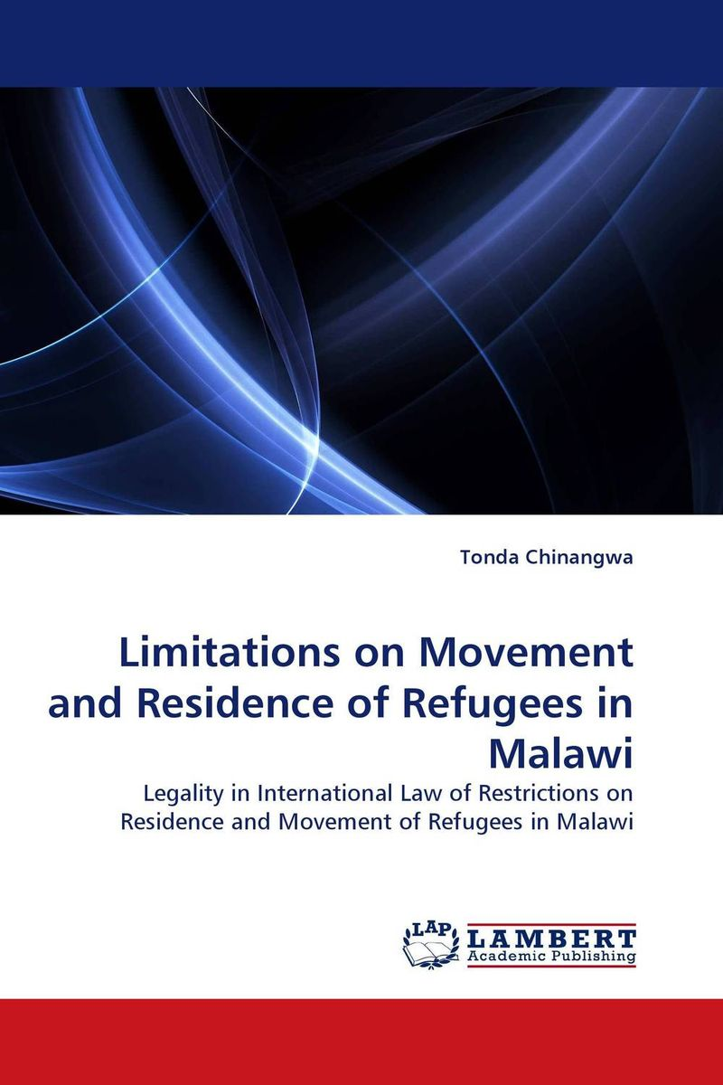 Limitations on Movement and Residence of Refugees in Malawi reflex control of posture and movement 50