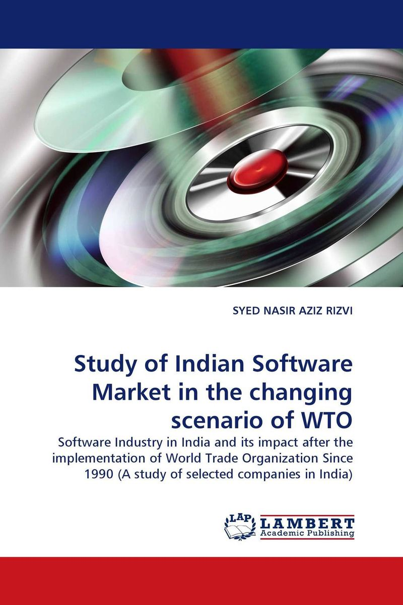 Study of Indian Software Market in the changing scenario of WTO study of global competitiveness of indian and chinese