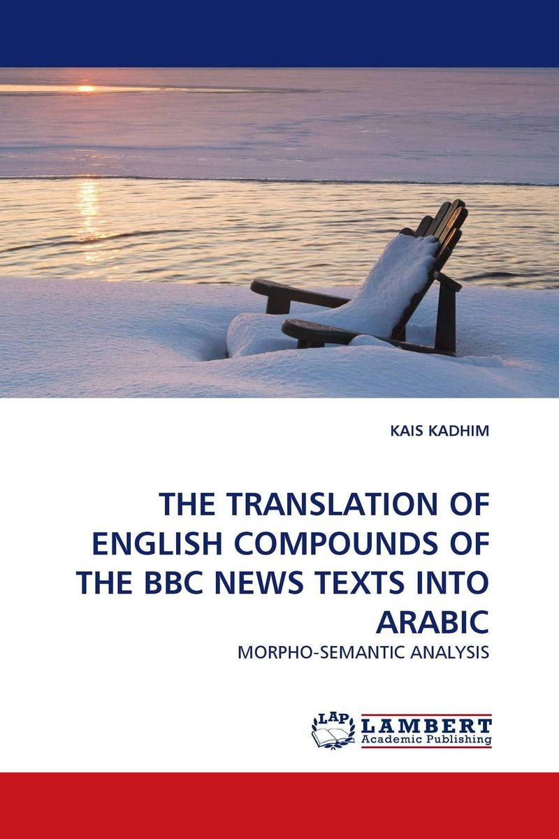 THE TRANSLATION OF ENGLISH COMPOUNDS OF THE BBC NEWS TEXTS INTO ARABIC татьяна олива моралес the comparative typology of spanish and english texts story and anecdotes for reading translating and retelling in spanish and english adapted by © linguistic rescue method level a1 a2
