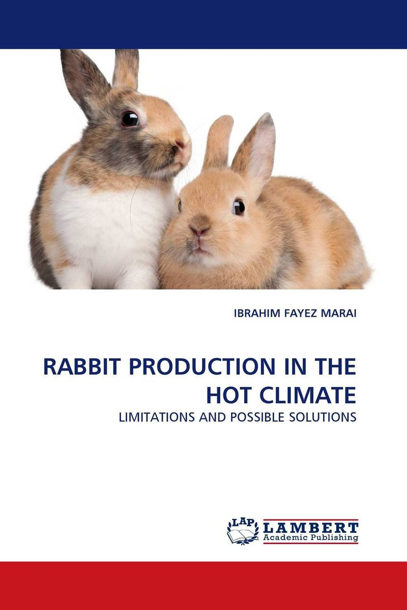 RABBIT PRODUCTION IN THE HOT CLIMATE adding value to the citrus pulp by enzyme biotechnology production