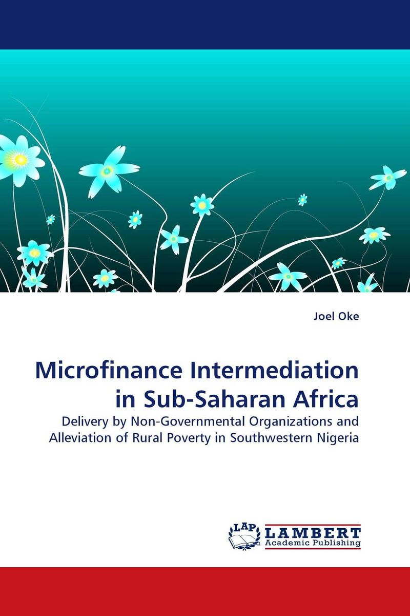 Microfinance Intermediation in Sub-Saharan Africa taisser h h deafalla non wood forest products and poverty alleviation in semi arid region