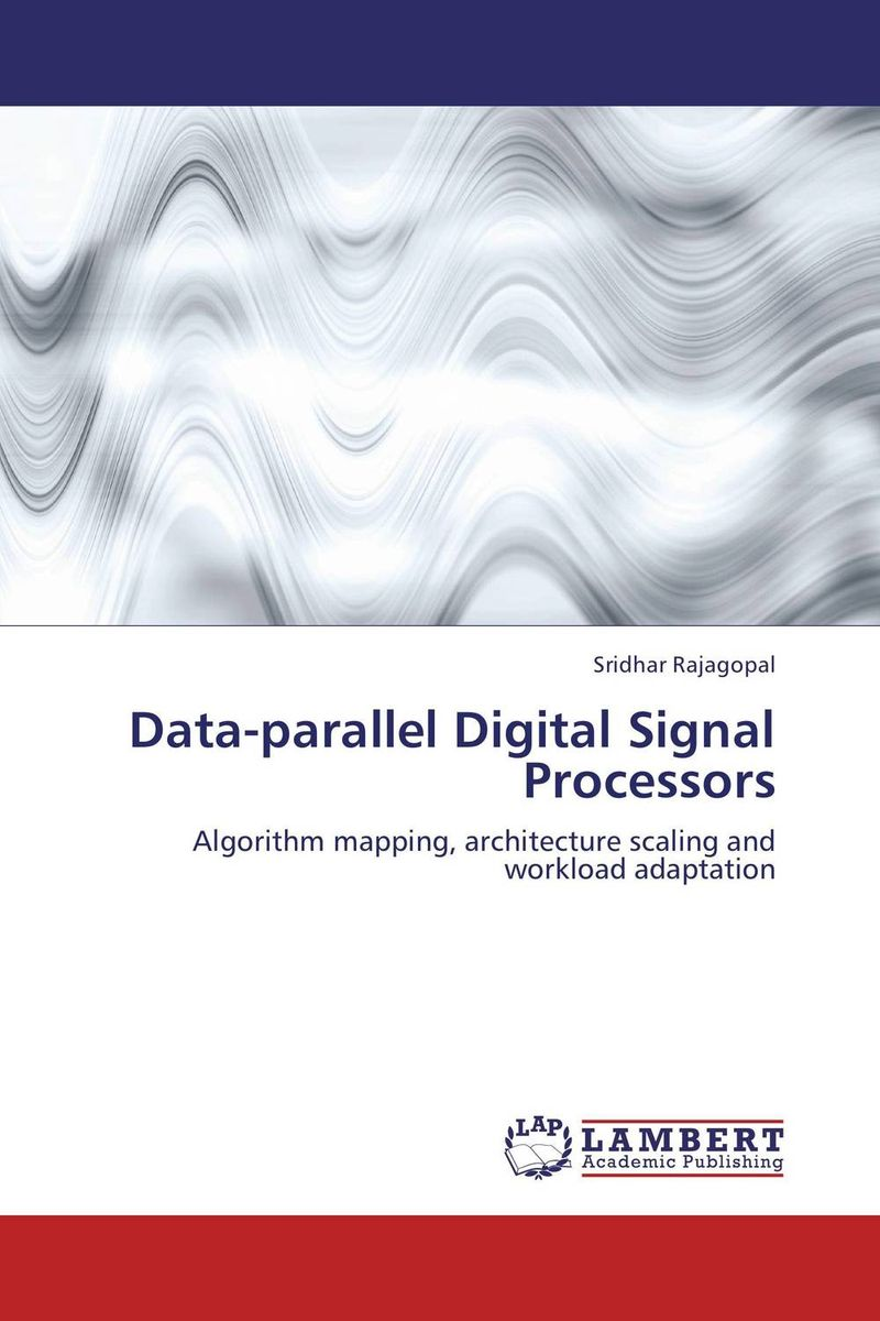 Data-parallel Digital Signal Processors david luckham c event processing for business organizing the real time enterprise