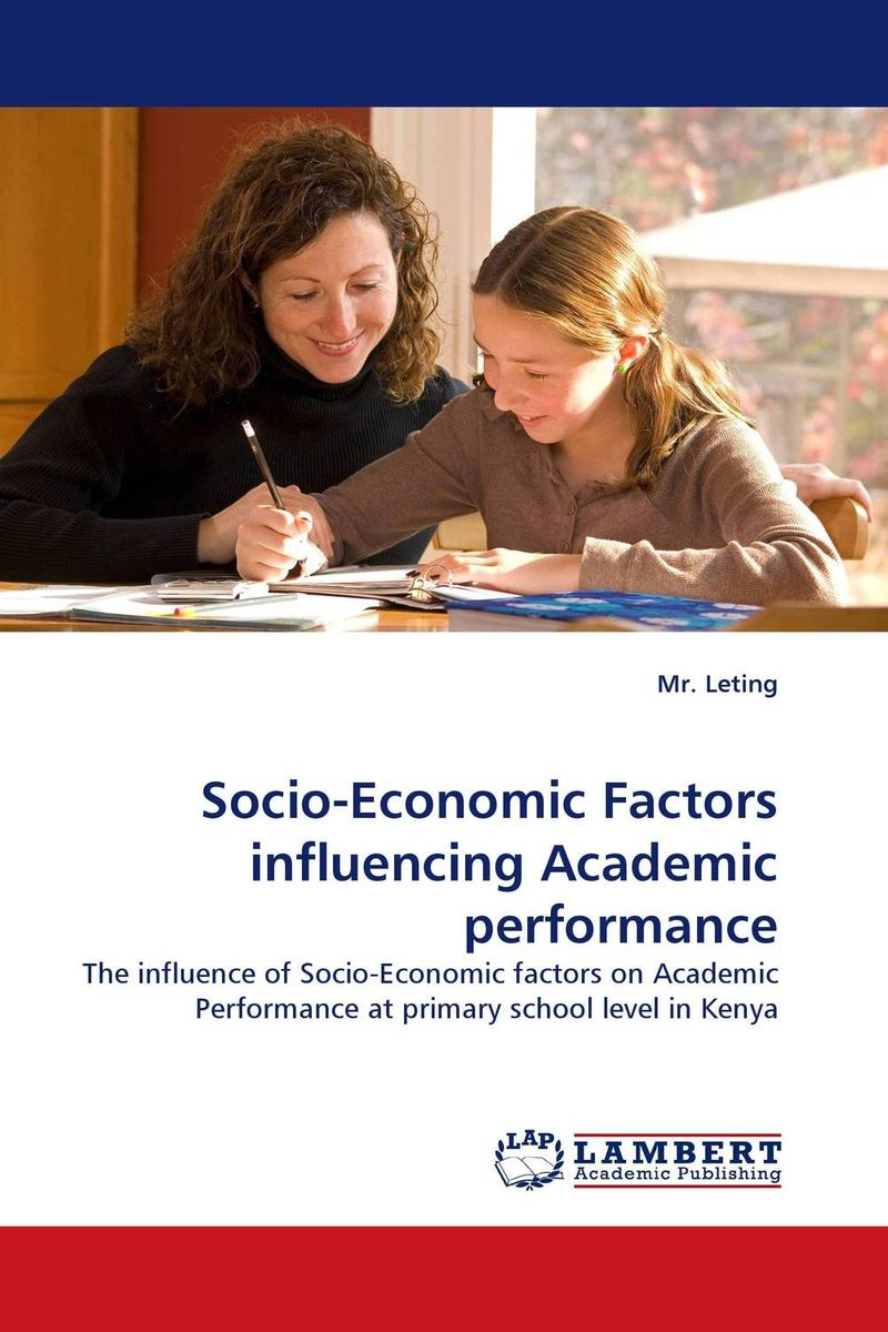 Socio-Economic Factors influencing Academic performance  david butali namasaka factors influencing deviant socio cultural practices among adolescents