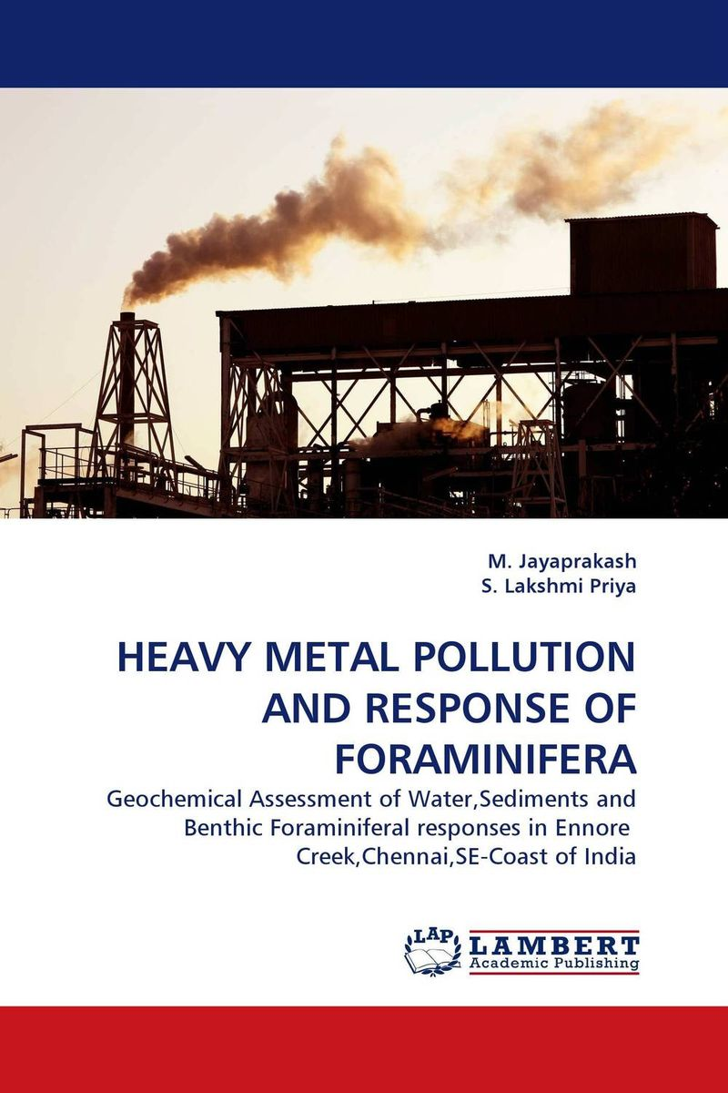 HEAVY METAL POLLUTION AND RESPONSE OF FORAMINIFERA an introduction to environmental pollution