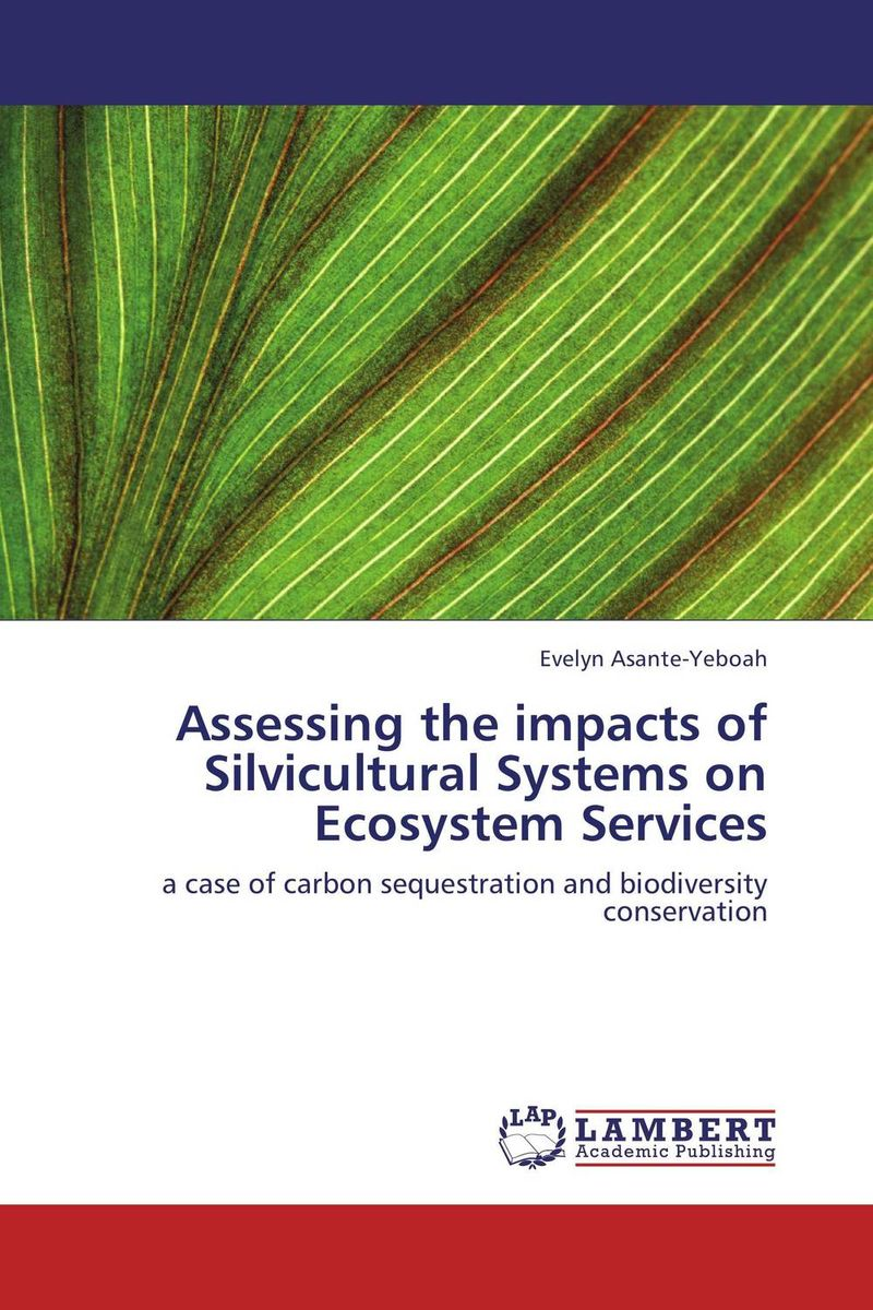 цена на Assessing the impacts of Silvicultural Systems on Ecosystem Services