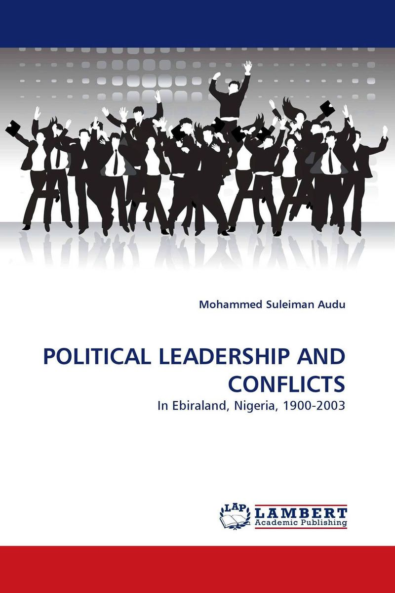 POLITICAL LEADERSHIP AND CONFLICTS