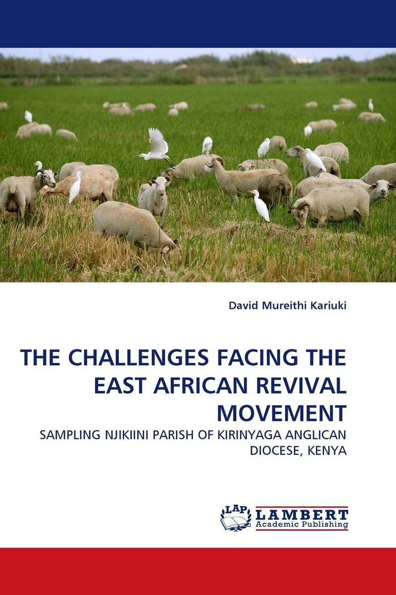 THE CHALLENGES FACING THE EAST AFRICAN REVIVAL MOVEMENT