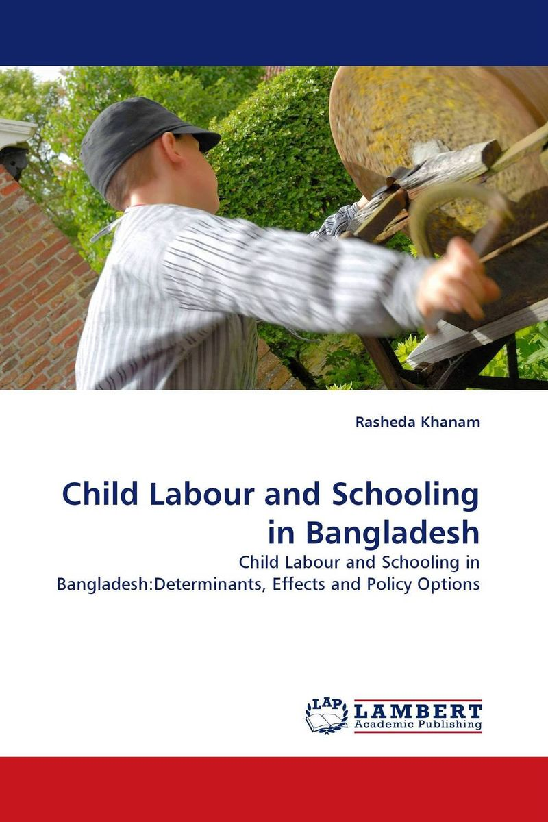 Child Labour and Schooling in Bangladesh ewa przyborowska child labour and demographic transition in thailand