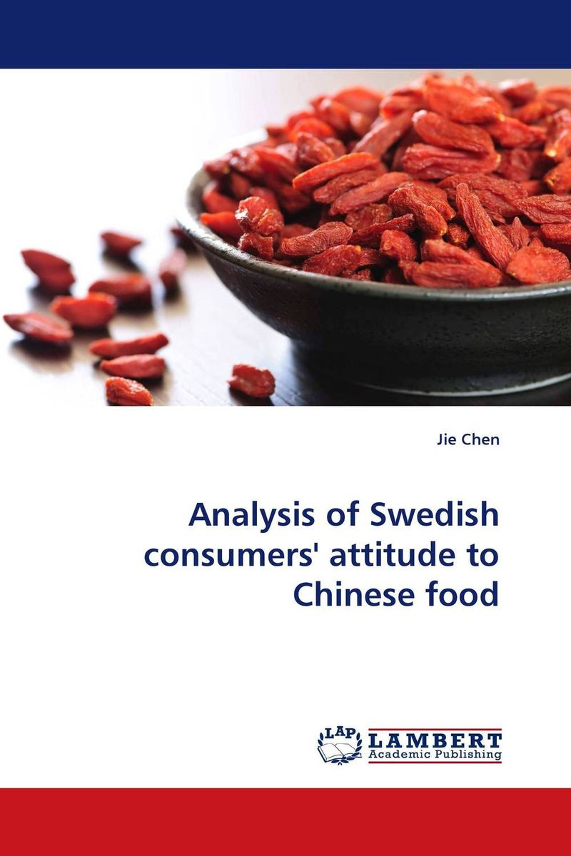 Analysis of Swedish consumers'' attitude to Chinese food a bite of china chinese cuisine charm tour chinese food culture books jiangzhe sichuan hunan hometown dishes
