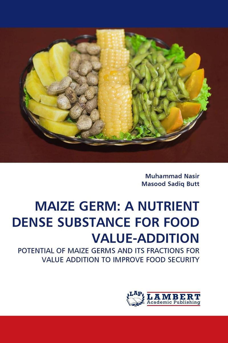 Zakazat.ru MAIZE GERM: A NUTRIENT DENSE SUBSTANCE FOR FOOD VALUE-ADDITION