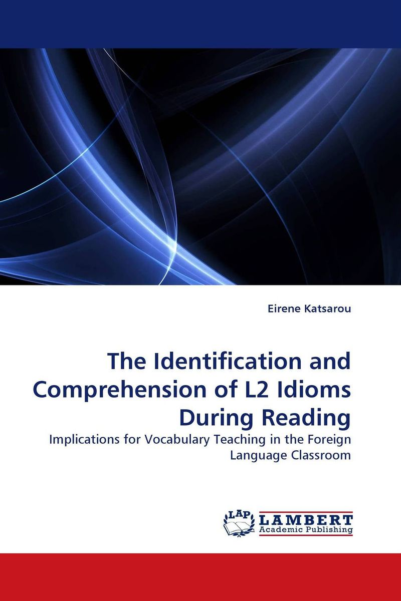 The Identification and Comprehension of L2 Idioms During Reading ashish patel jyotsna choubey and m k verma identification