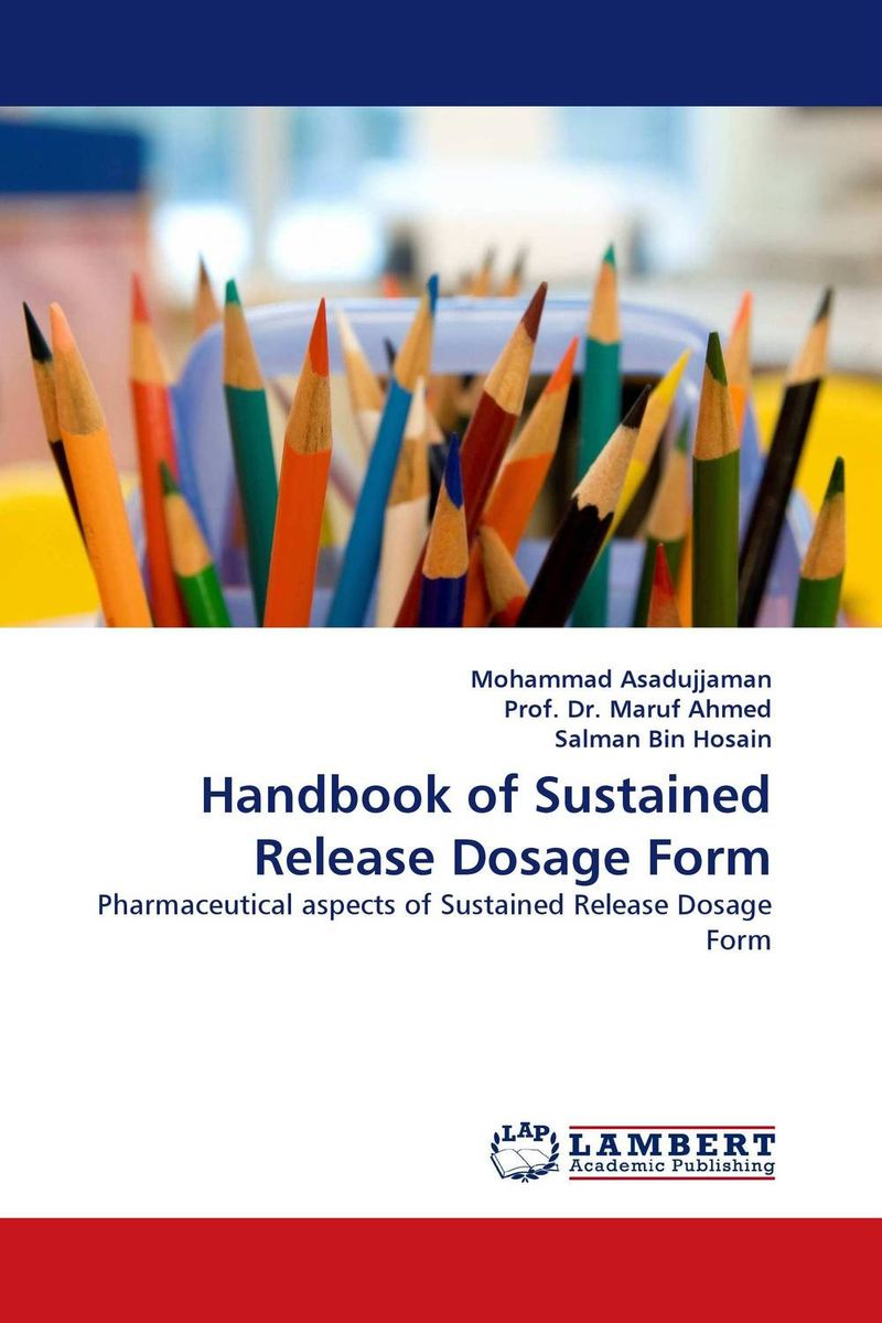 Handbook of Sustained Release Dosage Form design and studies of some new controlled release formulations