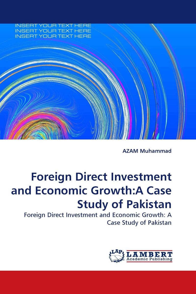 Foreign Direct Investment and Economic Growth:A Case Study of Pakistan foreign aid and social sector of pakistan