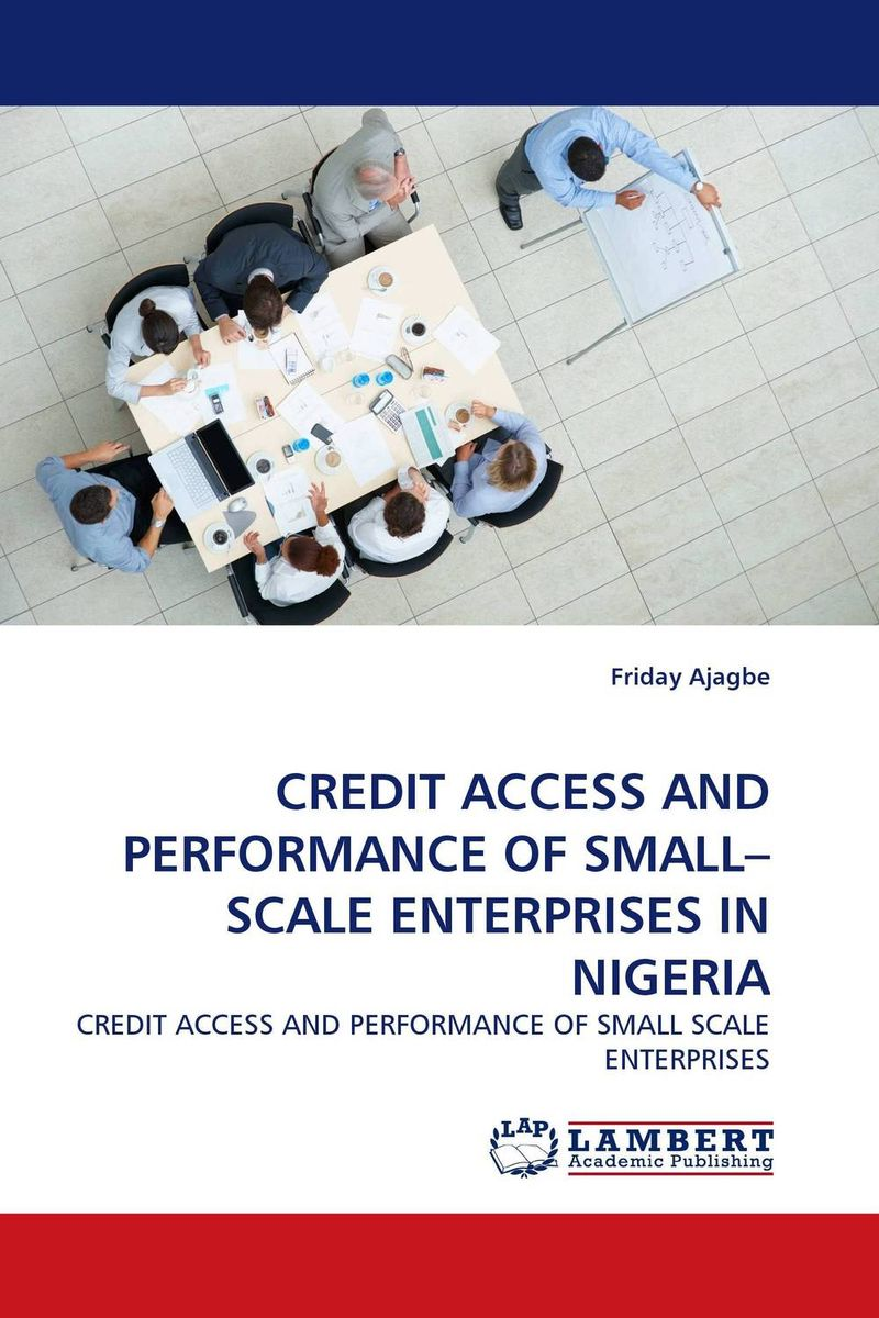 CREDIT ACCESS AND PERFORMANCE OF SMALL–SCALE ENTERPRISES IN NIGERIA determinants of yield performance in small scale catfish production