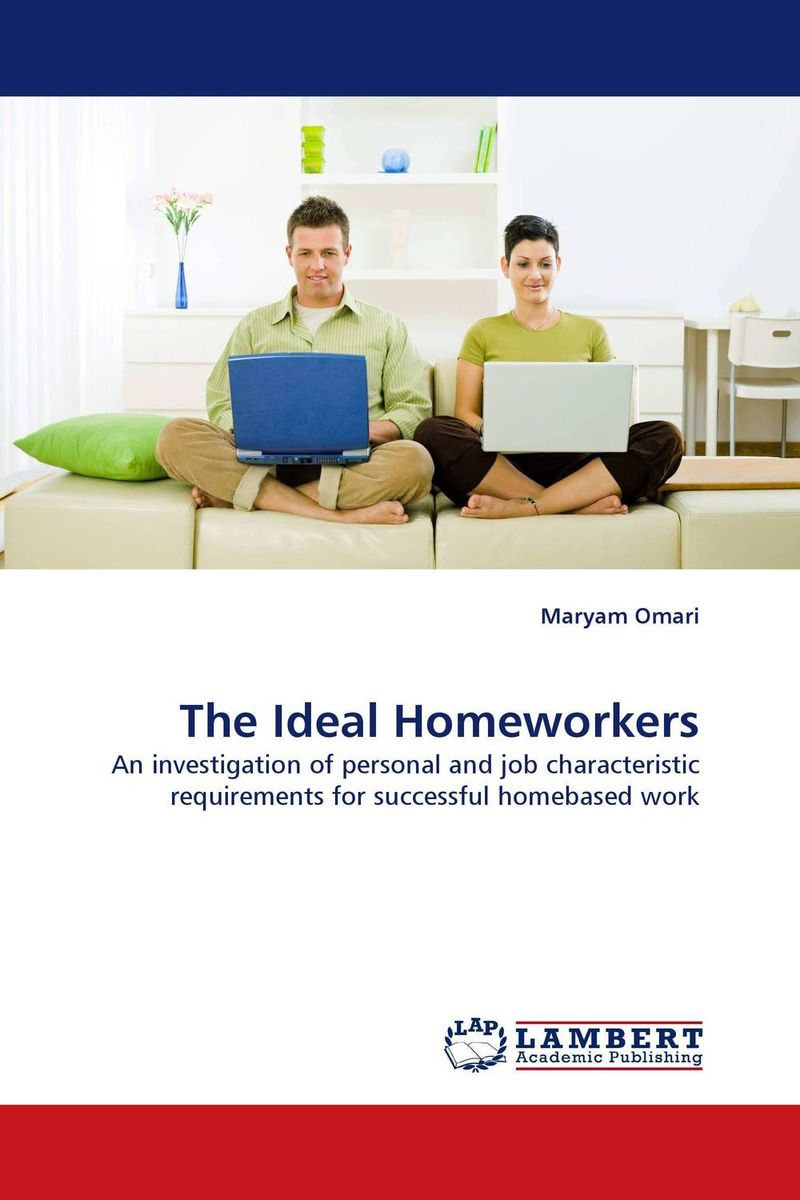 The Ideal Homeworkers paula boehme the perceptions of work life balance benefits